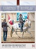 Einreiten in der Akademischen Reitkunst: Riding In within the academic art of riding (BAND 4)